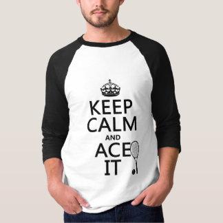 Guarde la calma y Ace la (el tenis) (en cualquier Poleras
