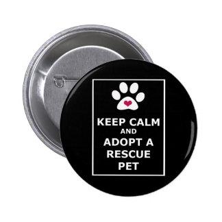 Guarde la calma y adopte a un mascota del rescate  pin redondo 5 cm