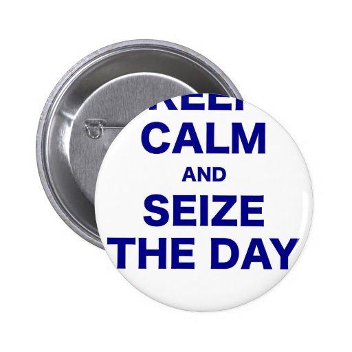 Guarde la calma y agarre el día pin