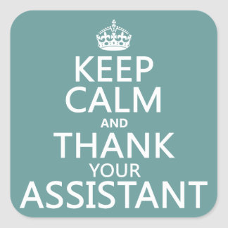 Guarde la calma y agradezca a su ayudante - en pegatina cuadrada