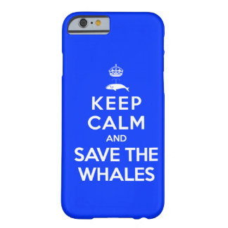 Guarde la calma y ahorre las ballenas funda de iPhone 6 barely there