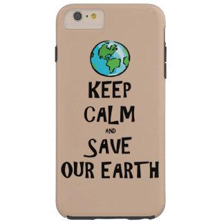 Guarde la calma y ahorre nuestra tierra funda resistente iPhone 6 plus