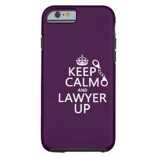 Guarde la calma y al abogado para arriba funda para iPhone 6 tough