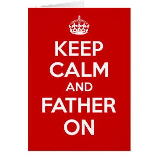 Guarde la calma y al padre encendido tarjeta de felicitación