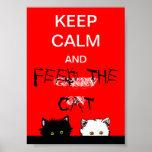 Guarde la calma y alimente el gato impresiones