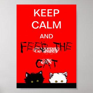 Guarde la calma y alimente el gato póster