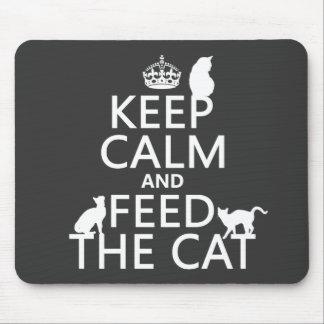Guarde la calma y alimente el gato tapete de ratón