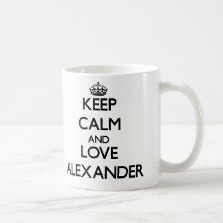 Guarde la calma y ame a Alexander Taza De Café