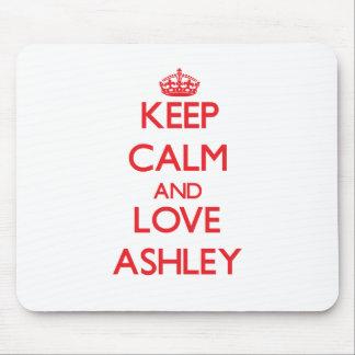 Guarde la calma y ame a Ashley Tapetes De Raton