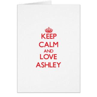 Guarde la calma y ame a Ashley Tarjeton