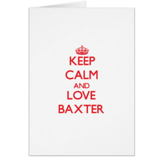 Guarde la calma y ame a Baxter Tarjetas