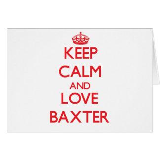 Guarde la calma y ame a Baxter Felicitación