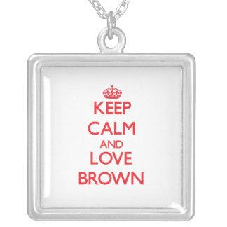 Guarde la calma y ame a Brown Grimpola