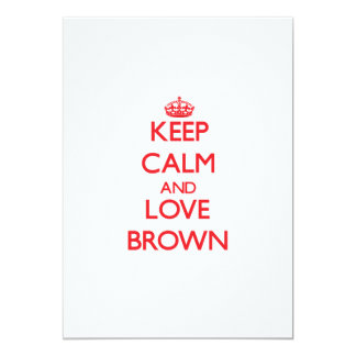 """Guarde la calma y ame a Brown Invitación 5"""" X 7"""""""