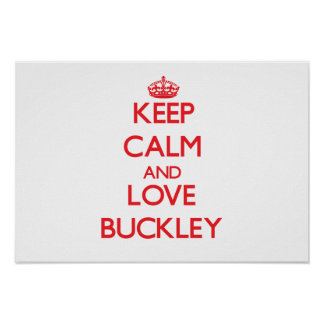 Guarde la calma y ame a Buckley Posters