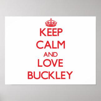 Guarde la calma y ame a Buckley Impresiones