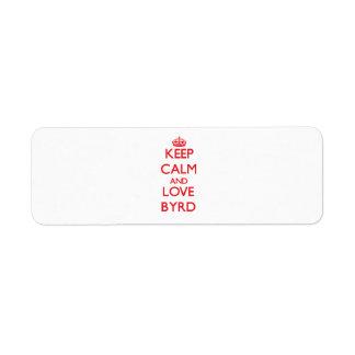 Guarde la calma y ame a Byrd Etiqueta De Remite