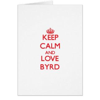 Guarde la calma y ame a Byrd Felicitacion