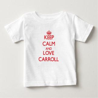 Guarde la calma y ame a Carroll Playera Para Bebé