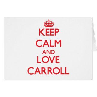 Guarde la calma y ame a Carroll Felicitaciones