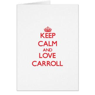 Guarde la calma y ame a Carroll Tarjetas