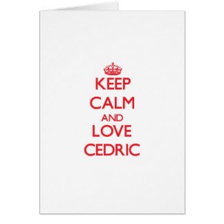 Guarde la calma y ame a Cedric Tarjeta