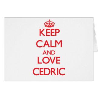 Guarde la calma y ame a Cedric Tarjetas