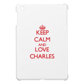 Guarde la calma y ame a Charles