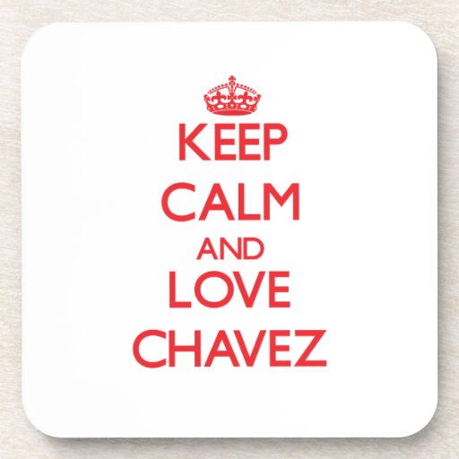 Guarde la calma y ame a Chavez Posavasos De Bebida