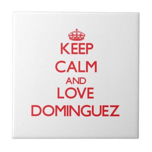 Guarde la calma y ame a Domínguez Tejas Ceramicas