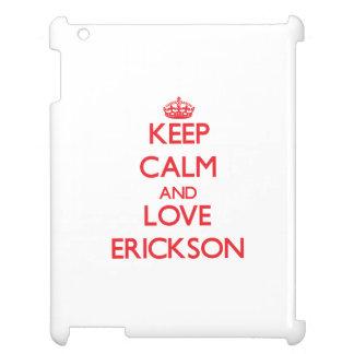 Guarde la calma y ame a Erickson