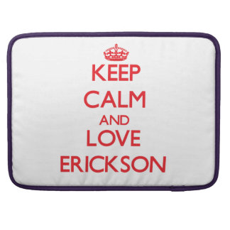 Guarde la calma y ame a Erickson Fundas Para Macbook Pro