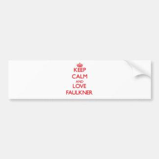 Guarde la calma y ame a Faulkner Etiqueta De Parachoque