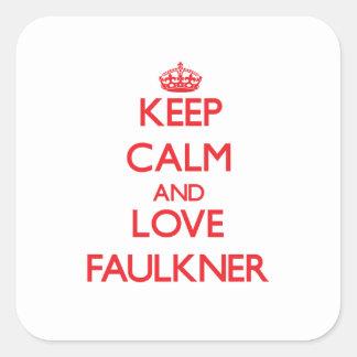 Guarde la calma y ame a Faulkner Pegatina Cuadrada