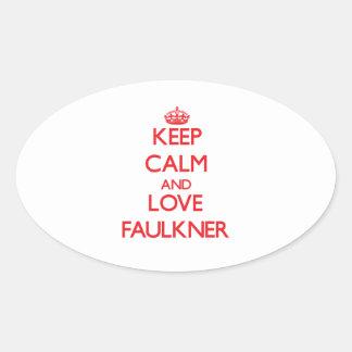 Guarde la calma y ame a Faulkner Pegatina Ovalada