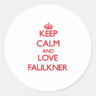 Guarde la calma y ame a Faulkner Pegatina Redonda