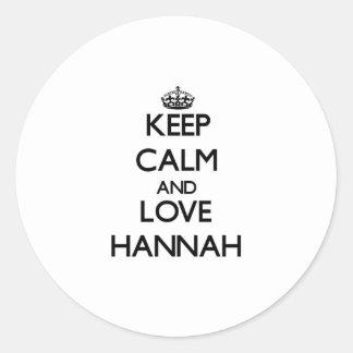 Guarde la calma y ame a Hannah Pegatina Redonda