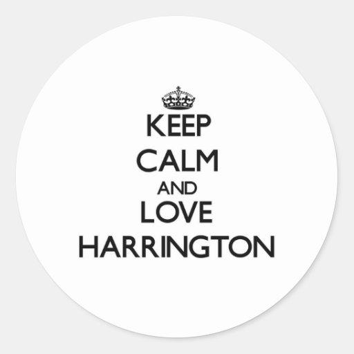 Guarde la calma y ame a Harrington Pegatina Redonda