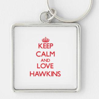 Guarde la calma y ame a Hawkins Llaveros