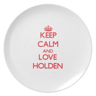 Guarde la calma y ame a Holden Platos De Comidas
