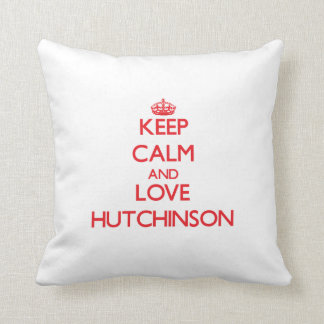 Guarde la calma y ame a Hutchinson Cojin