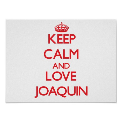 Guarde la calma y ame a Joaquín Póster