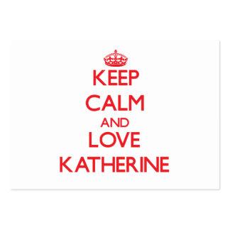 Guarde la calma y ame a Katherine Tarjetas De Visita