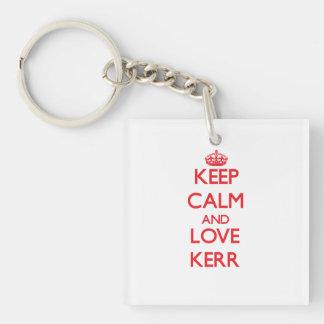 Guarde la calma y ame a Kerr Llavero Cuadrado Acrílico A Una Cara
