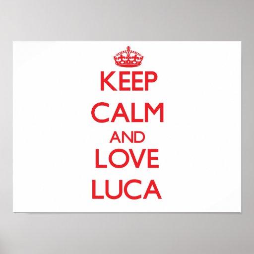 Guarde la calma y ame a Luca Impresiones
