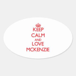 Guarde la calma y ame a Mckenzie Calcomanías De Ovales Personalizadas
