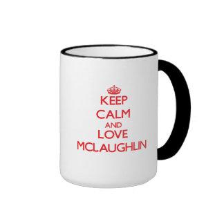 Guarde la calma y ame a Mclaughlin Taza A Dos Colores
