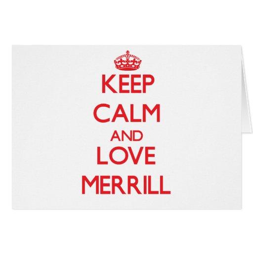 Guarde la calma y ame a Merrill Tarjeta De Felicitación