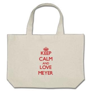 Guarde la calma y ame a Meyer Bolsas