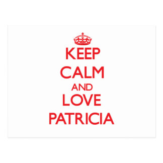 Guarde la calma y ame a Patricia Tarjeta Postal